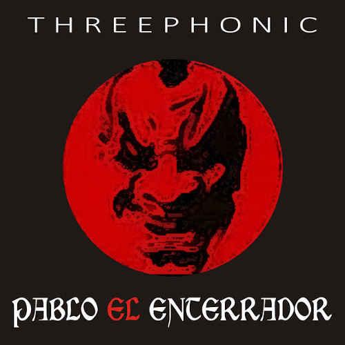"""Pablo """"El Enterrador"""": Threephonic  【予約受付中】"""