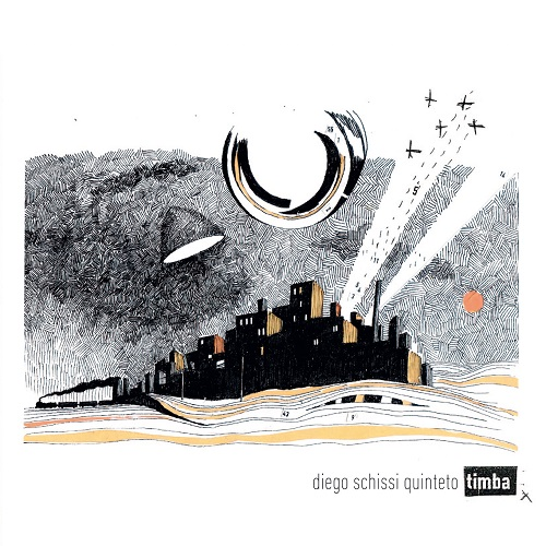 Diego Schissi Quinteto: Timba 【予約受付中】