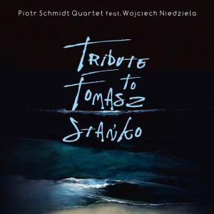 Piotr Schmidt / Wojciech Niedziela: Tribute To Tomasz Stanko  【予約受付中】