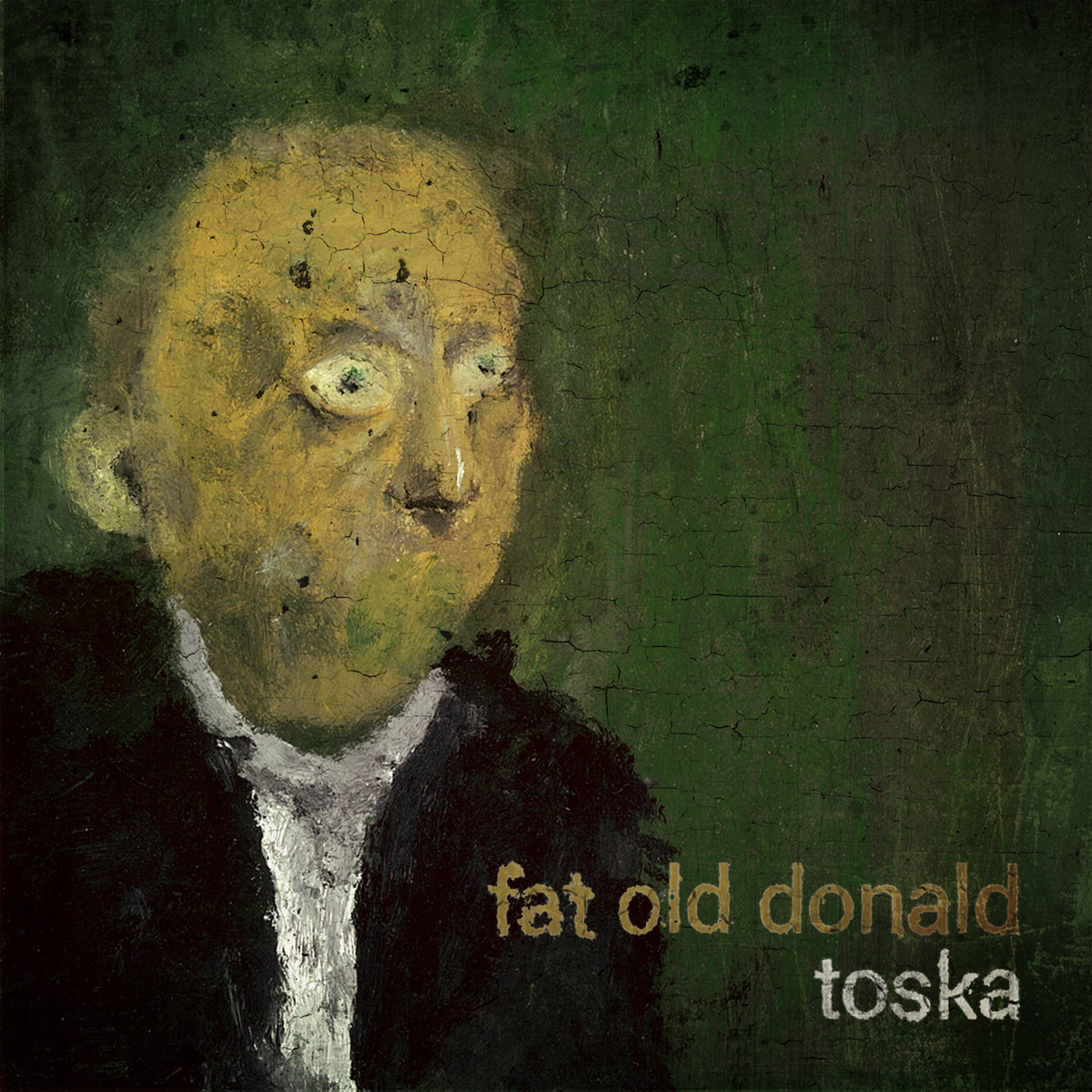 Fat Old Donald: Toska  【予約受付中】