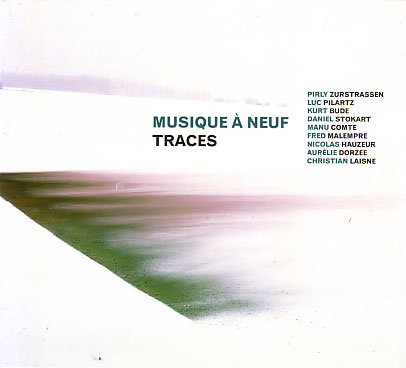 Musique A Neuf: Traces 【予約受付中】