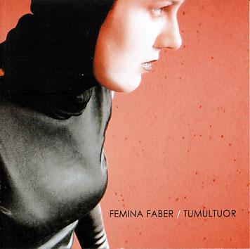 Femina Faber: Tumultuor