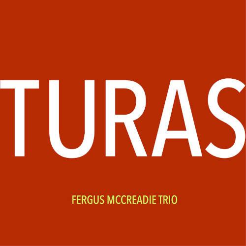 Fergus McCreadie Trio: Turas 【予約受付中】