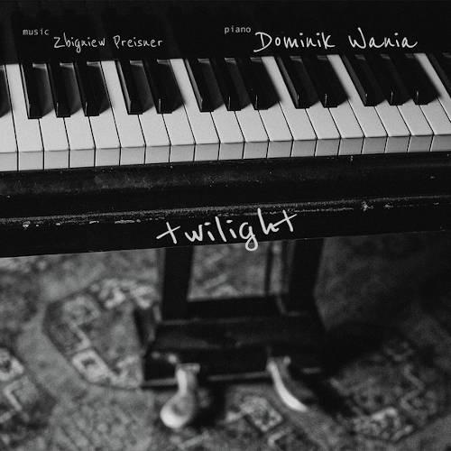 Dominik Wania, Zbigniew Preisner: Twilight 【予約受付中】