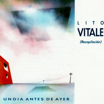 Lito Vitale: Un Dia Antes De Ayer