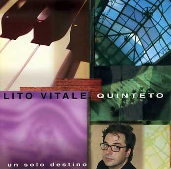 Lito Vitale Quinteto: Un Solo Destino【予約受付中】
