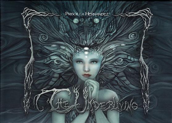 Priscilla Hernandez: The Underliving