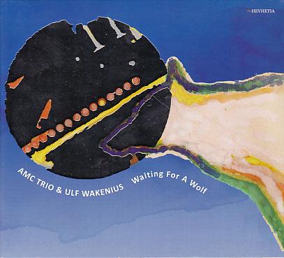 AMC Trio & Ulf Wakenius: Waiting For A Wolf 【予約受付中】