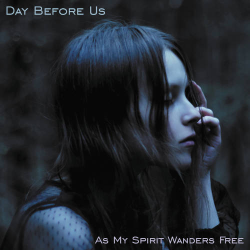 Day Before Us: As My Spirit Wanders Free 【予約受付中】
