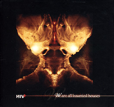 HIV+: We are all haunted houses [electro]