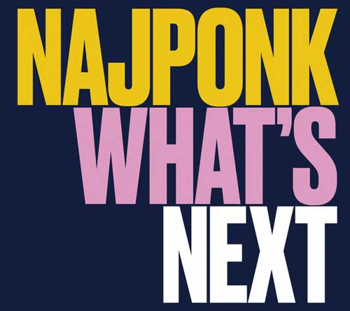 Najponk: What's Next  【予約受付中】