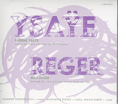 Eugeni Ysaye/ Max Reger: Trio for Two Violins and Viola/ Serenade Op. 141a