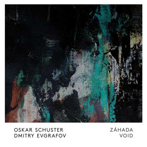 Oskar Schuster / Dmitry Evgrafov: Zahada / Void (LP+CD)  【予約受付中】