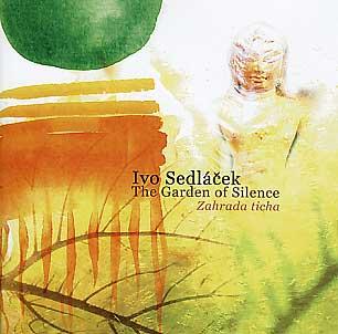 Ivo Sedlacek: The Garden of Silence