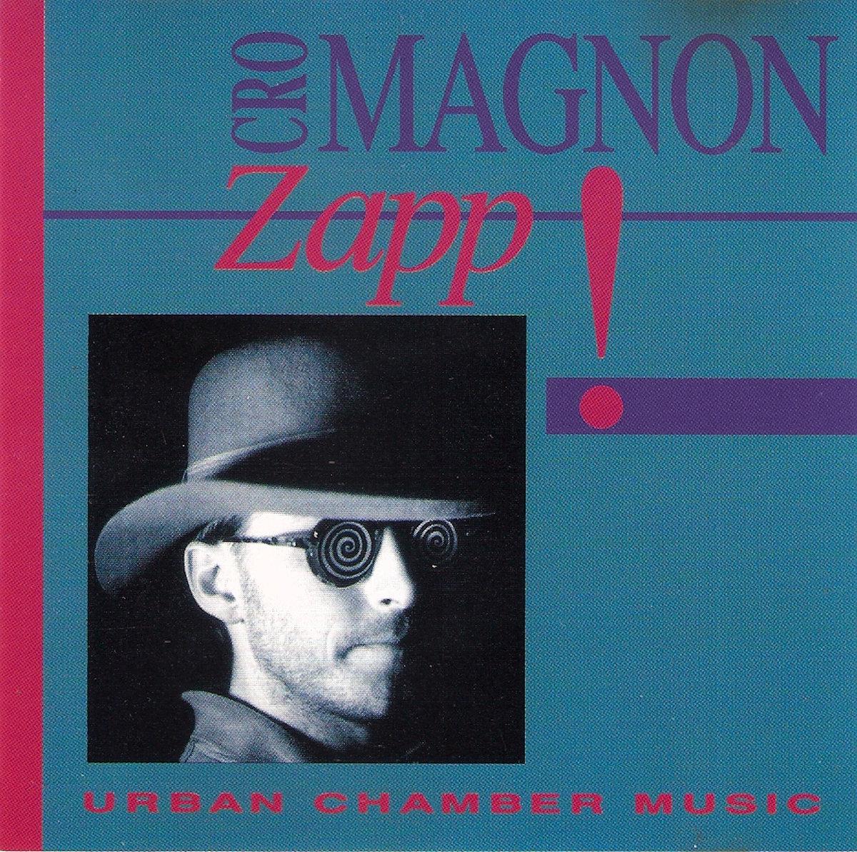 Cro Magnon: Zapp!【予約受付中】