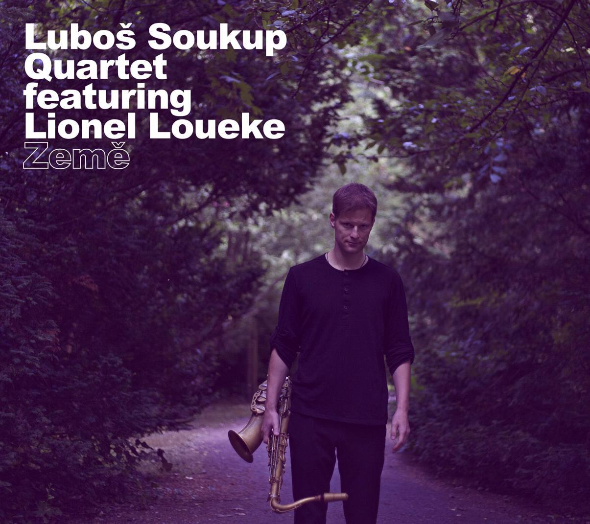 Lubos Soukup Quartet featuring Lionel Loueke: Zeme 【予約受付中】